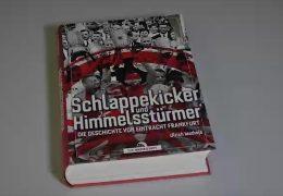 """""""Schlappekicker und Himmelsstürmer"""" – Die Geschichte von Eintracht Frankfurt"""